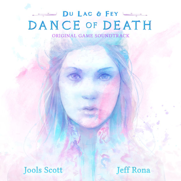 Du Lac & Fey : Dance Of Death soundtrack